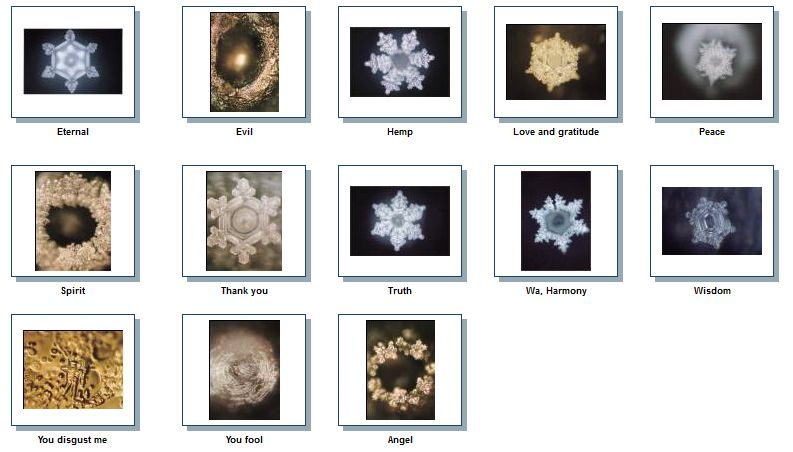 Masaru Emoto's photos of water crystals shaped by various words.